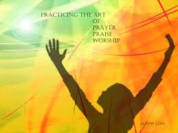 Prayer Praise WOrship